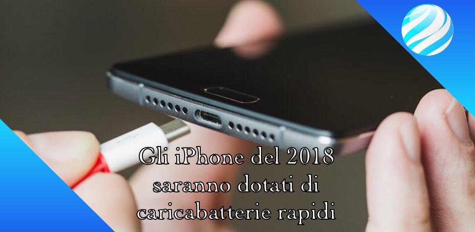 Gli iPhone del 2018 saranno dotati di caricabatterie rapidi