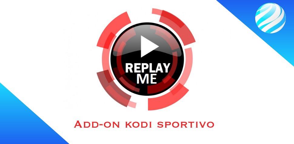 REPLAY ME Add-on Kodi