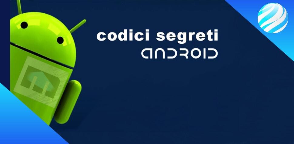 codici segreti Android.