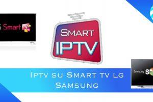 iptv su Smart tv Lg e Samsung