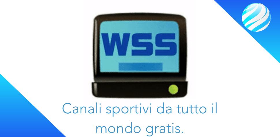 Wss 2 4 - canali tv sportivi gratis    Infotelematico