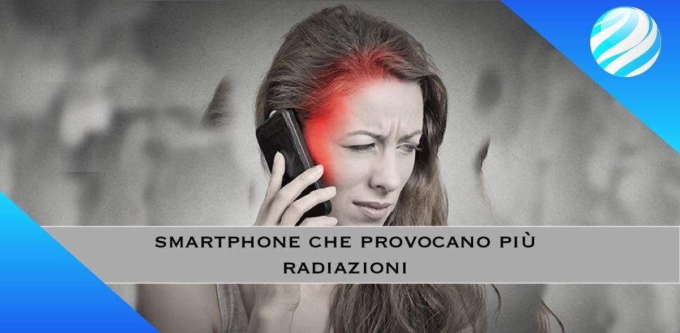 smartphone che provocano più radiazioni