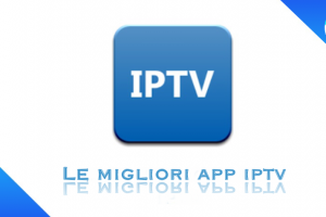 Le migliori app iptv