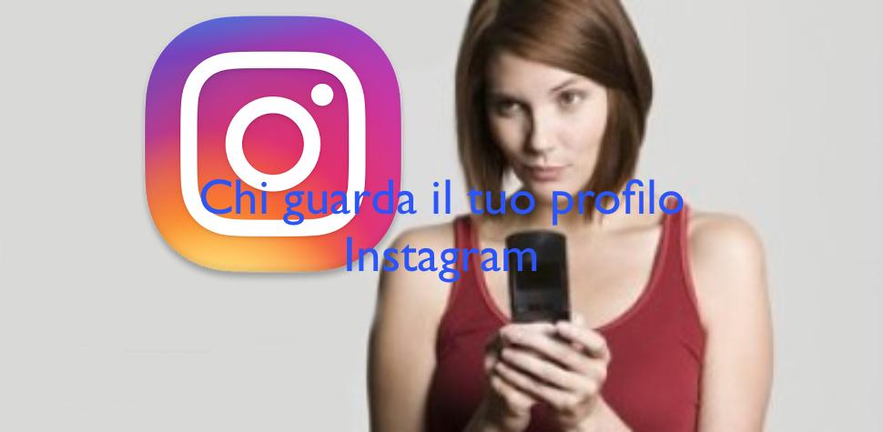 app per vedere chi visita il mio profilo instagram