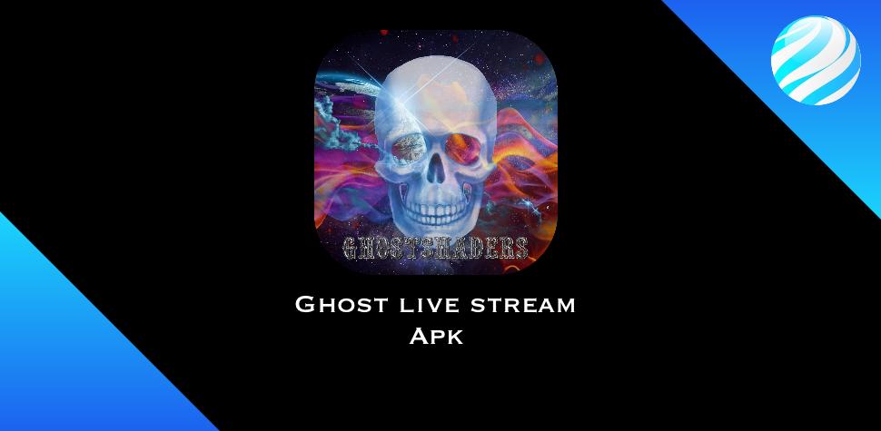 Ghost live Stream