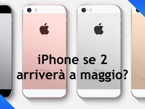 IPhone se 2 in arrivo a maggio ?
